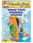 Geronimo Stilton Watch Your Whiskers, Stilton!